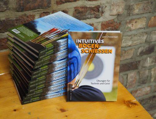 Bogenbuch: Intuitives Bogenschiessen, Übungen für Körper & Geist